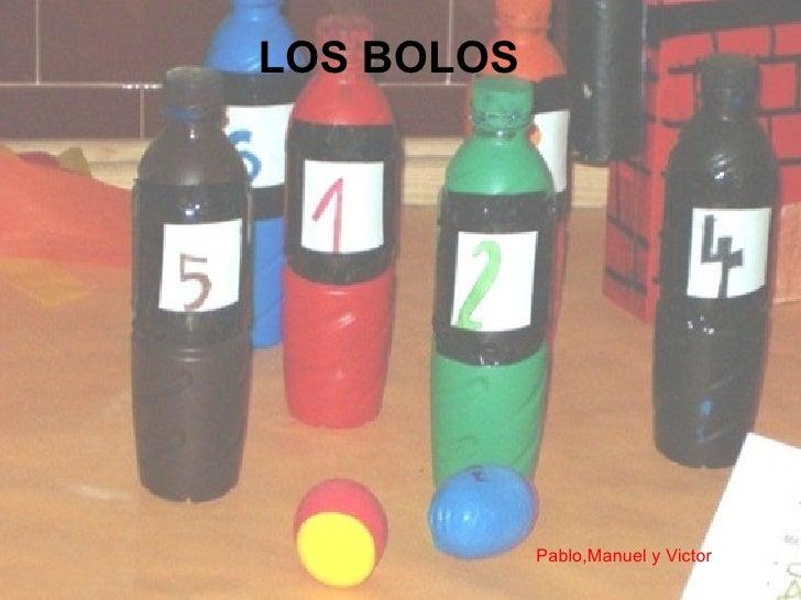 LOS BOLOS Pablo,Manuel y Victor
