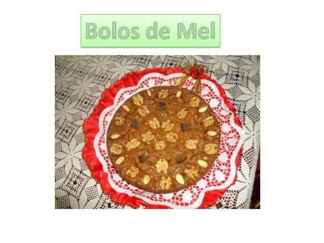 O bolo de mel da Madeira é um bolo típico da doçaria do Arquipélago da Madeira. Este bolo pode conservar-se durante um ano...