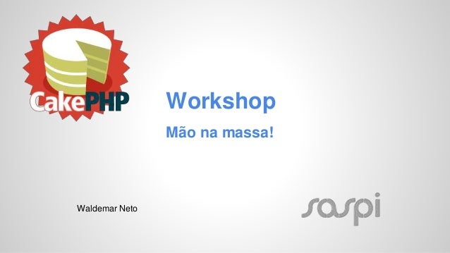Workshop  Mão na massa!  Waldemar Neto