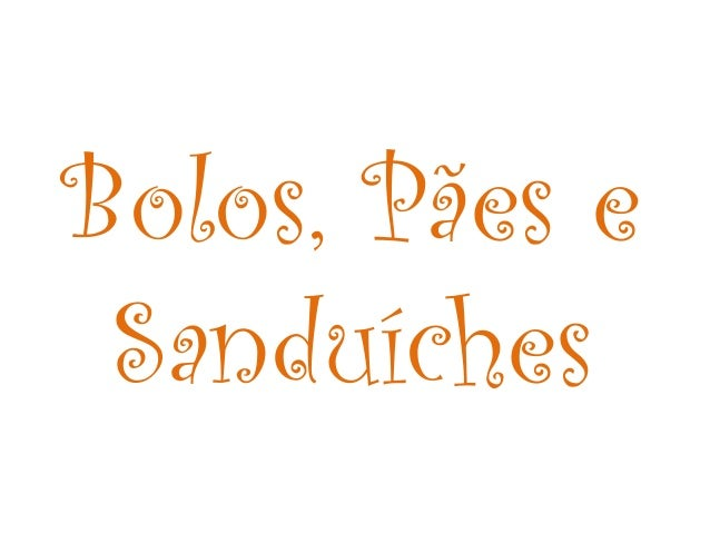 Bolos, Pães e  Sanduíches