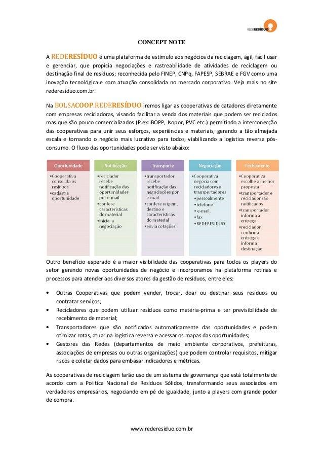 CONCEPT NOTE A REDERESÍDUO é uma plataforma de estímulo aos negócios da reciclagem, ágil, fácil usar e gerenciar, que prop...