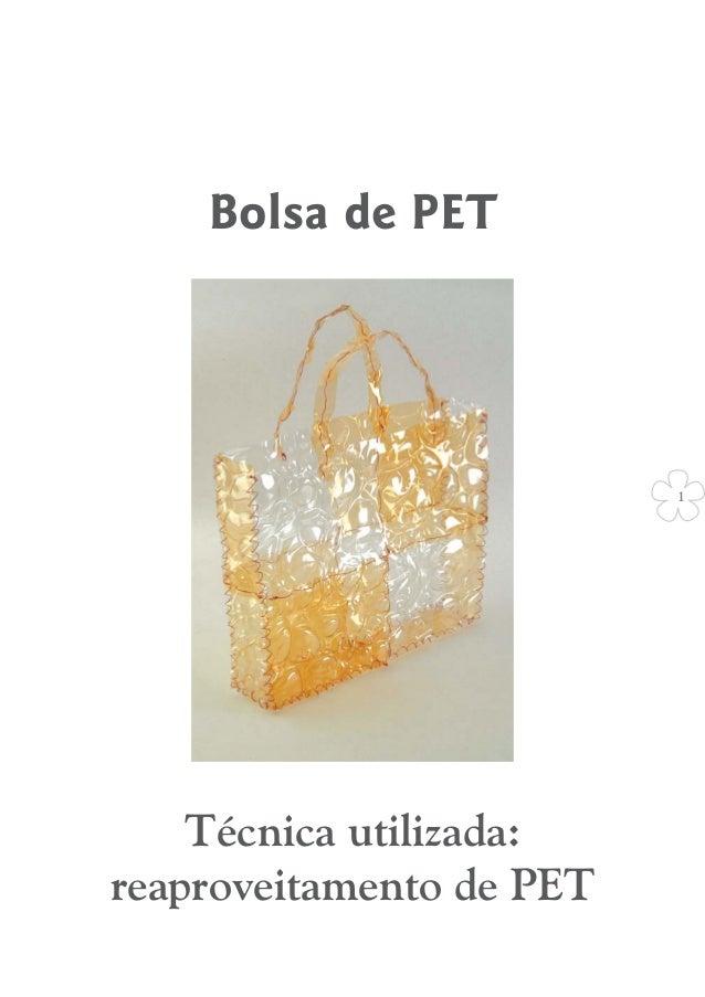 Bolsa de PET  1  Técnica utilizada: reaproveitamento de PET