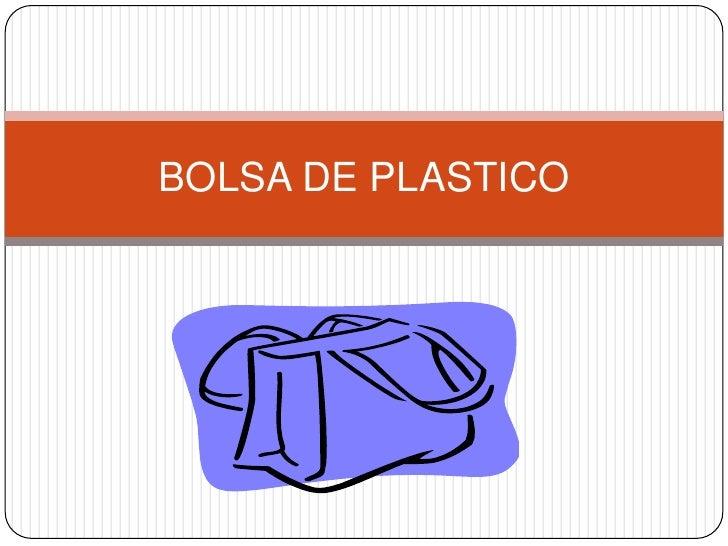 BOLSA DE PLASTICO<br />