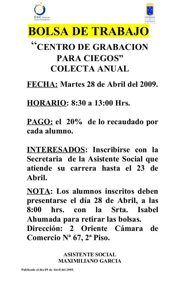"""BOLSA DE TRABAJO """"CENTRO DE GRABACION PARA CIEGOS"""" COLECTA ANUAL FECHA: Martes 28 de Abril del 2009. HORARIO: 8:30 a 13:00..."""