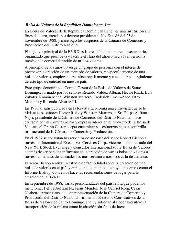 Bolsa de Valores de la República Dominicana, Inc.La Bolsa de Valores de la República Dominicana, Inc., es una institución ...