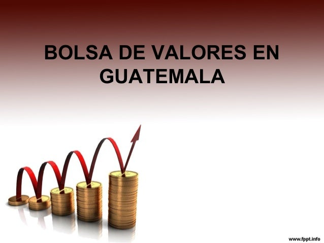 BOLSA DE VALORES EN GUATEMALA