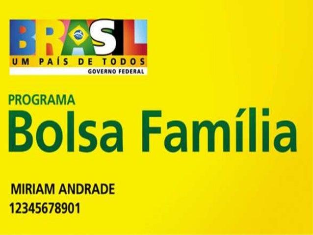 O Bolsa Família foi criado em 2003 e beneficia mais de    11 milhões de famílias em todos os municípios       brasileiros....