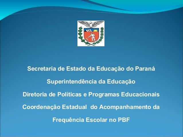 Secretaria de Estado da Educação do Paraná Superintendência da Educação Diretoria de Políticas e Programas Educacionais Co...