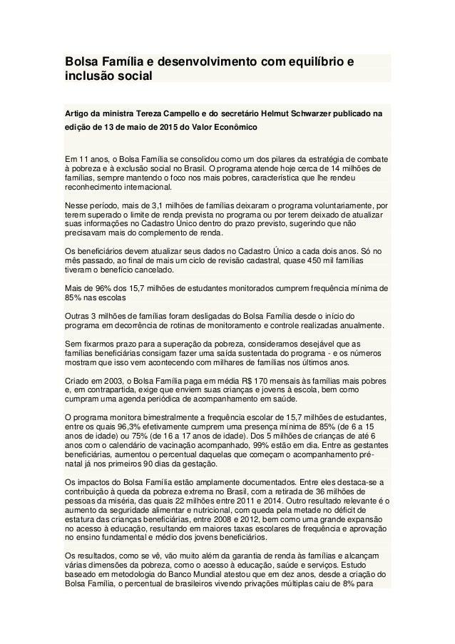 Bolsa Família e desenvolvimento com equilíbrio e inclusão social Artigo da ministra Tereza Campello e do secretário Helmut...