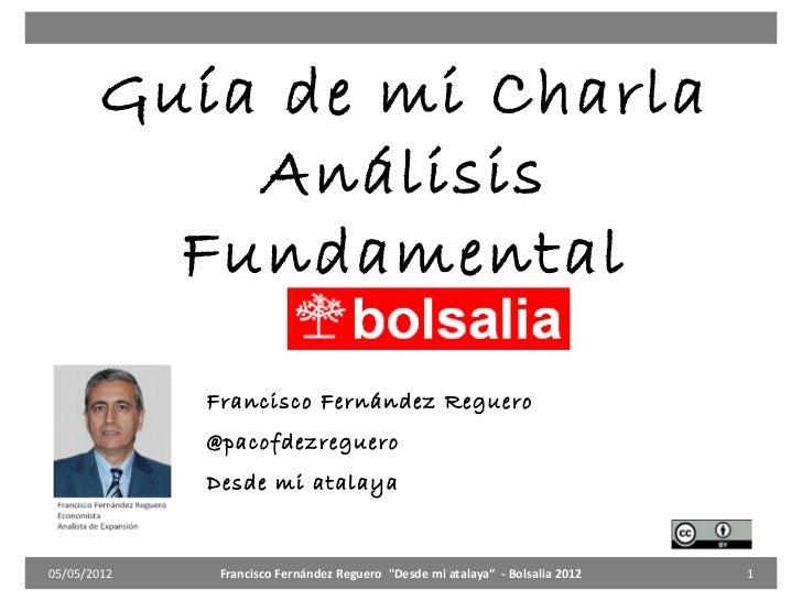Guía de mi Charla           Análisis         Fundamental             Francisco Fernández Reguero             @pacofdezregu...