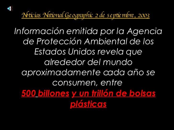 Información emitida por la Agencia de Protección Ambiental de los Estados Unidos revela que alrededor del mundo aproximada...