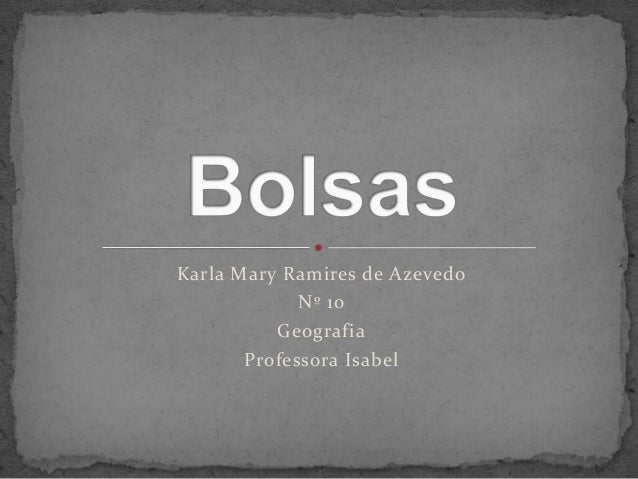 Karla Mary Ramires de Azevedo Nº 10 Geografia Professora Isabel