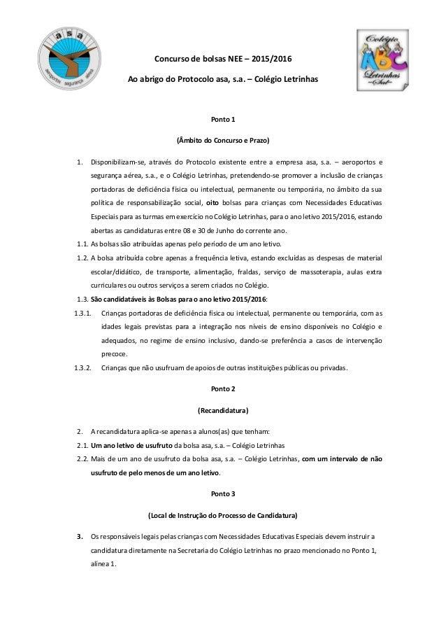 Concurso de bolsas NEE – 2015/2016 Ao abrigo do Protocolo asa, s.a. – Colégio Letrinhas Ponto 1 (Âmbito do Concurso e Praz...