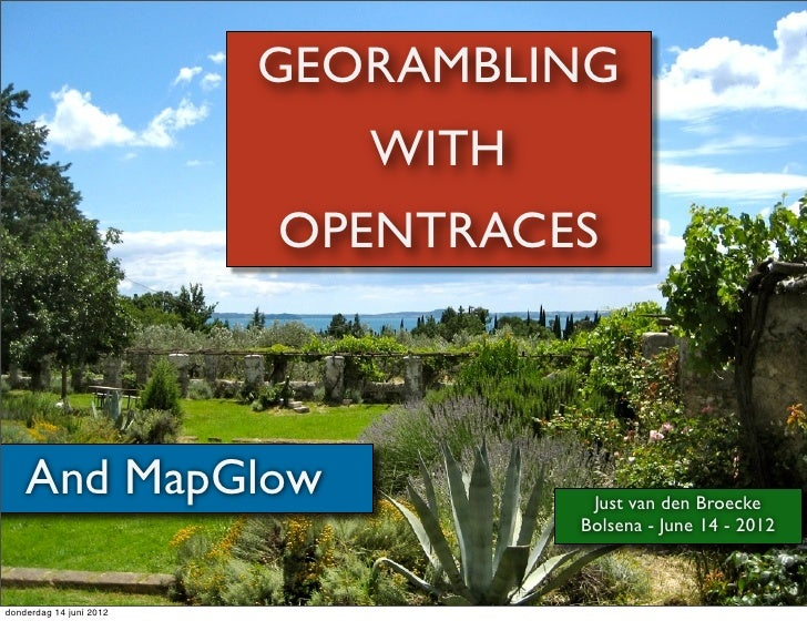 GEORAMBLING                            WITH                         OPENTRACES    And MapGlow                     Just van...