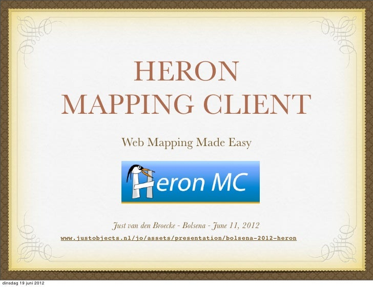 HERON                       MAPPING CLIENT                                      Web Mapping Made Easy                     ...
