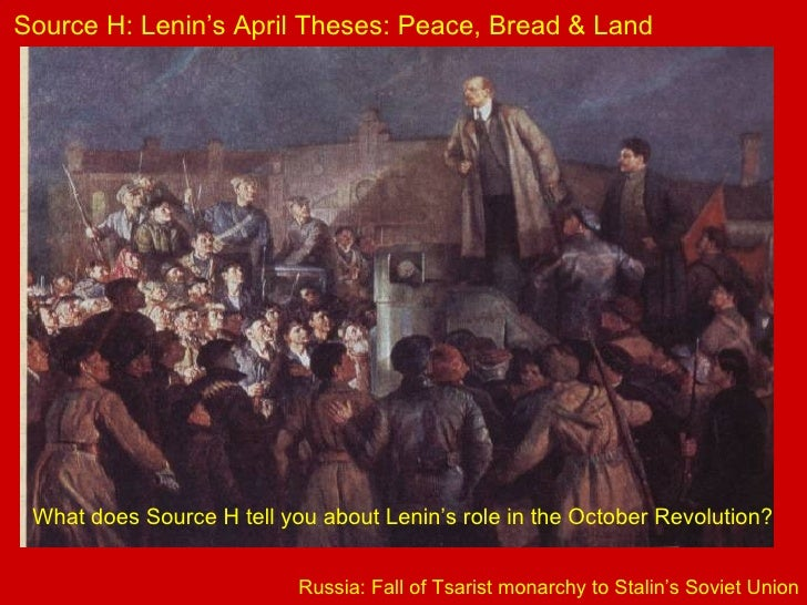 april theses peace land and bread The decrees seemed to conform to the popular bolshevik slogan peace, bread, and land, taken up by the masses during the july days (july 1917)  april 12: decree.