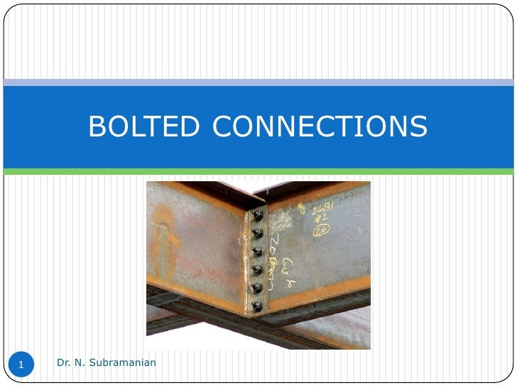 BOLTED CONNECTIONS1   Dr. N. Subramanian