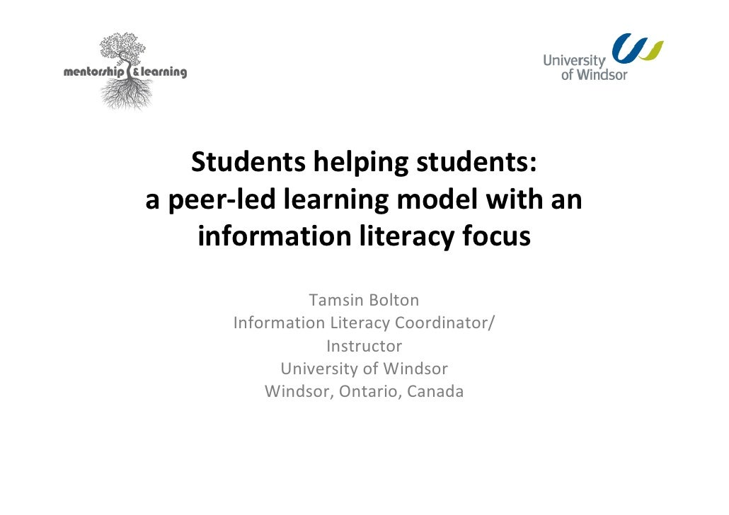 Studentshelpingstudents:apeer‐ledlearningmodelwithan    informationliteracyfocus               TamsinBolton   ...
