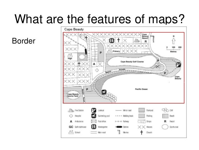 What are the features of maps? Border