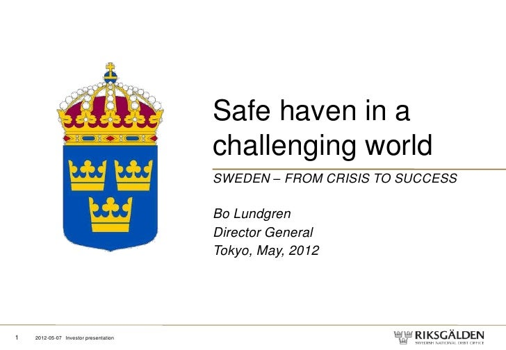 Safe haven in a                                       challenging world                                       SWEDEN – FRO...