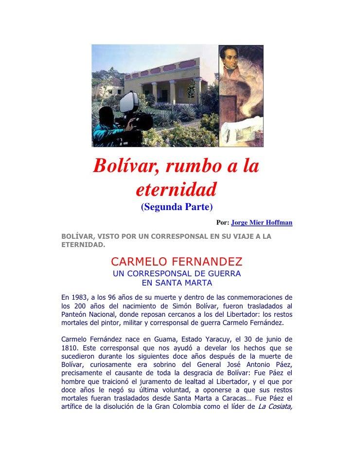 Bolívar, rumbo a la eternidad(Segunda Parte)Por: Jorge Mier HoffmanBOLÍVAR, VISTO POR UN CORRESPONSAL EN SU VIAJE A LA ETE...