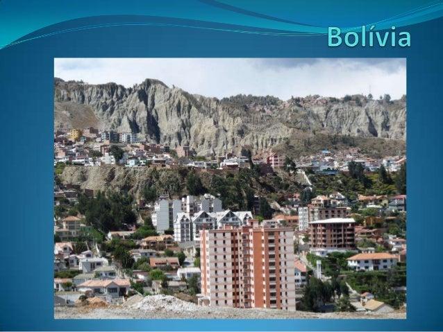  Bolívia,é um país que está localizado no centro oeste da América do sul, faz fronteira com o Brasil, Paraguai,Argentina,...