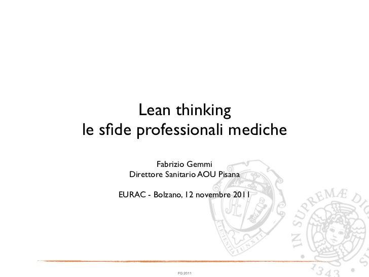 Lean thinkingle sfide professionali mediche              Fabrizio Gemmi       Direttore Sanitario AOU Pisana     EURAC - Bo...