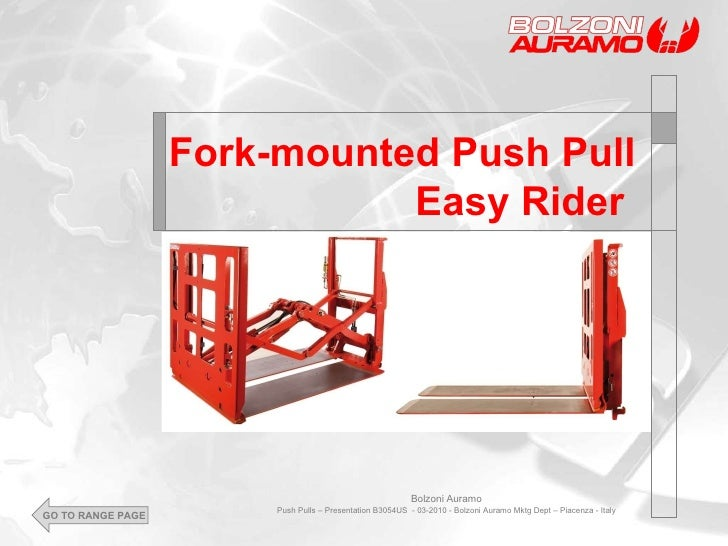 Fork-mounted Push Pull Easy Rider  Bolzoni Auramo Push Pulls – Presentation B3054US  - 03-2010 - Bolzoni Auramo Mktg Dept ...