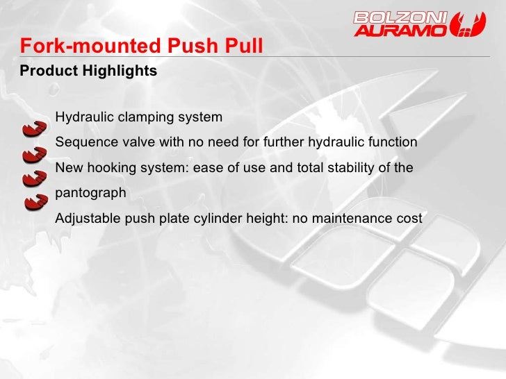 Product Highlights Fork-mounted Push Pull Hydraulic clamping system Sequence valve with no need for further hydraulic func...