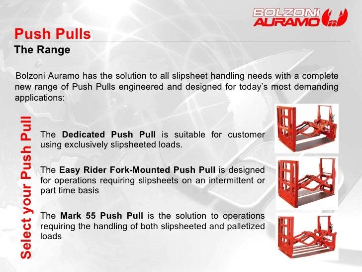 <ul><li>The  Dedicated Push Pull  is suitable for customer using exclusively slipsheeted loads.  </li></ul><ul><li>The  Ea...