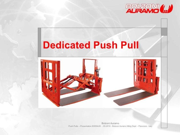 Dedicated Push Pull Bolzoni Auramo Push Pulls – Presentation B3054US  - 03-2010 - Bolzoni Auramo Mktg Dept – Piacenza - It...