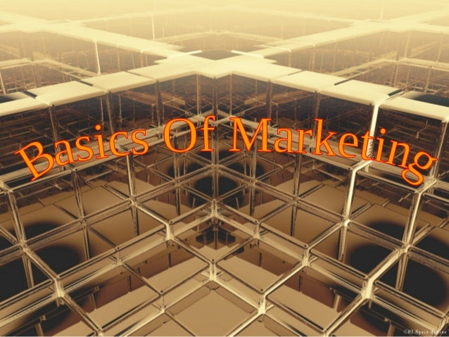Introduction Of Marketing  Definition and Functions of Marketing  Markets  Company Orientation towards Marketplace