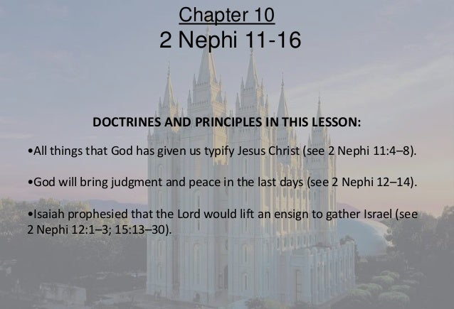 DOCTRINES AND PRINCIPLES IN THIS LESSON: •All things that God has given us typify Jesus Christ (see 2 Nephi 11:4–8). •God ...