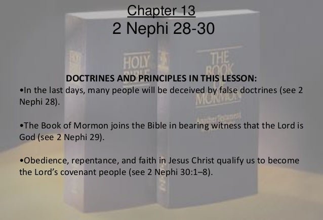 DOCTRINES AND PRINCIPLES IN THIS LESSON: •In the last days, many people will be deceived by false doctrines (see 2 Nephi 2...