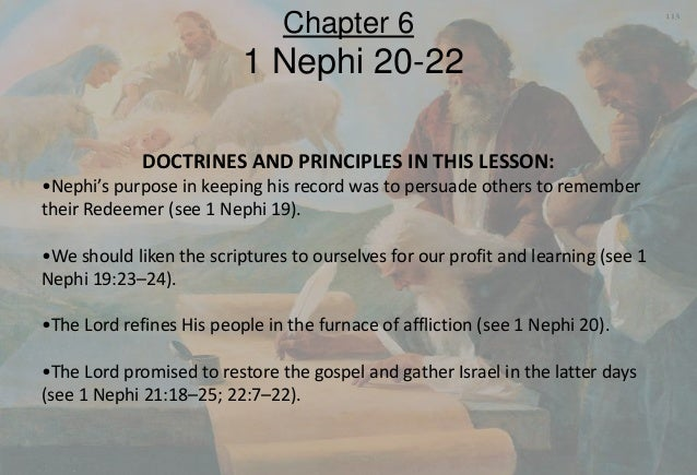 DOCTRINES AND PRINCIPLES IN THIS LESSON: •Nephi's purpose in keeping his record was to persuade others to remember their R...