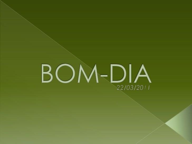 BOM-DIA<br />22/03/2011<br />