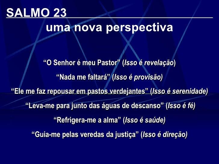 """SALMO 23  uma nova perspectiva """" O Senhor é meu Pastor"""" ( Isso é revelação ) """" Nada me faltará"""" ( Isso é provisão) """" Ele m..."""