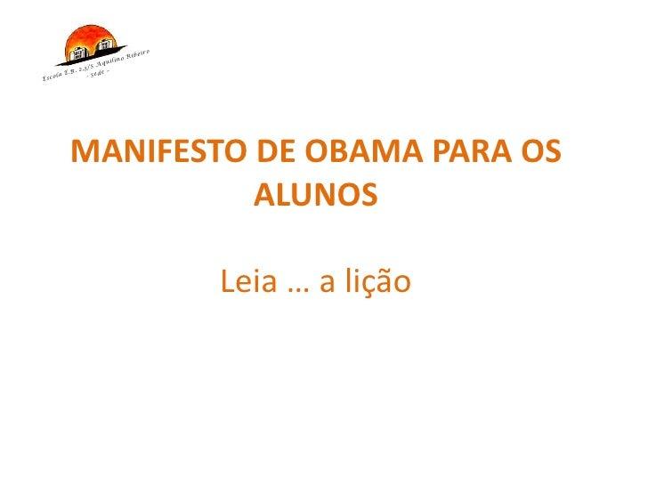 MANIFESTO DE OBAMA PARA OS ALUNOSLeia … a lição<br />