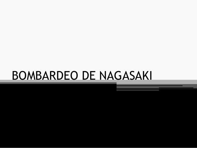 BOMBARDEO DE NAGASAKI