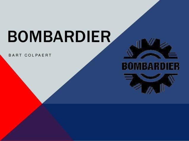 BOMBARDIERB A RT C O L PA E RT