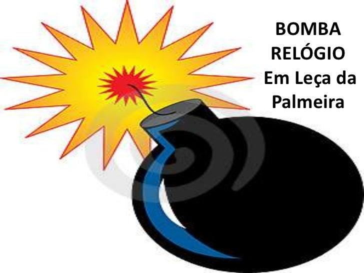 BOMBA RELÓGIOEm Leça da Palmeira