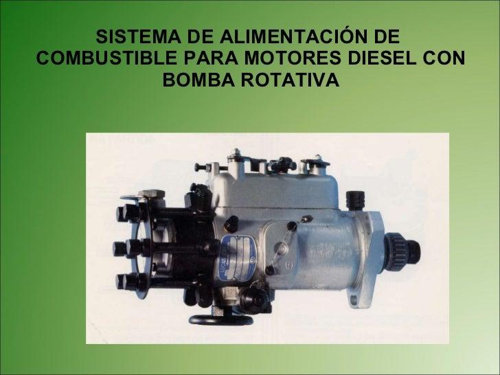 SISTEMA DE ALIMENTACIÓN DE  COMBUSTIBLE PARA MOTORES DIESEL CON BOMBA ROTATIVA