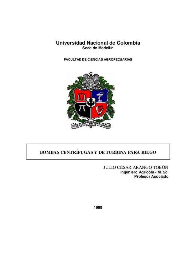 Universidad Nacional de Colombia                 Sede de Medellín        FACULTAD DE CIENCIAS AGROPECUARIASBOMBAS CENTRÍFU...