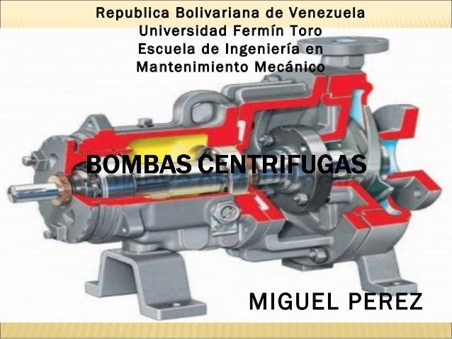 MIGUEL PEREZ Republica Bolivariana de Venezuela Universidad Fermín Toro Escuela de Ingeniería en Mantenimiento Mecánico