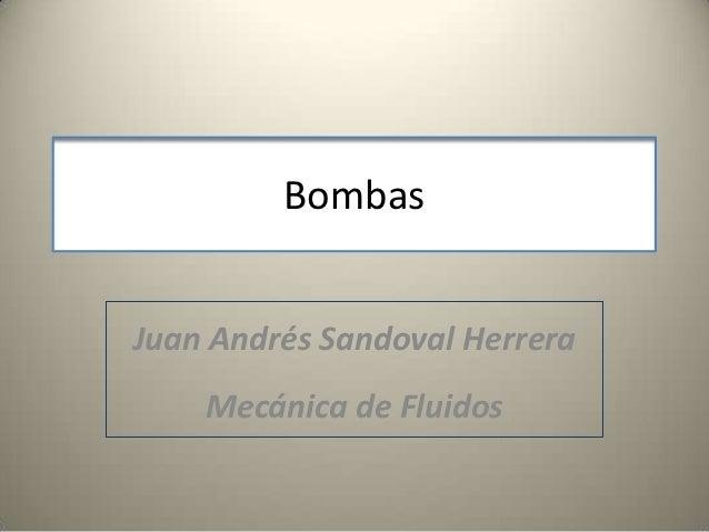 BombasJuan Andrés Sandoval Herrera    Mecánica de Fluidos