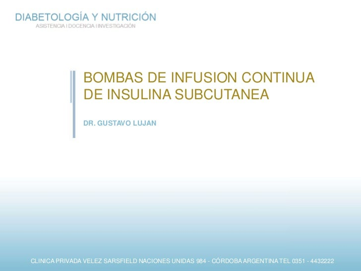 BOMBAS DE INFUSION CONTINUA DE INSULINA SUBCUTANEA<br />DR. GUSTAVO LUJAN<br />