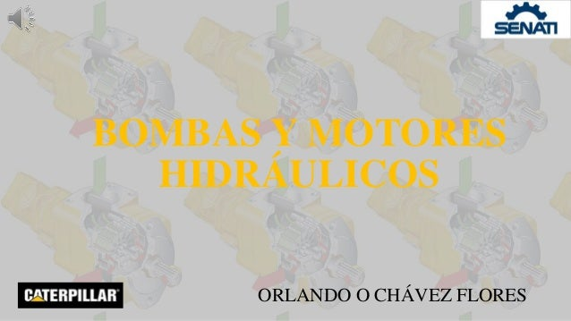 BOMBAS Y MOTORES HIDRÁULICOS ORLANDO O CHÁVEZ FLORES
