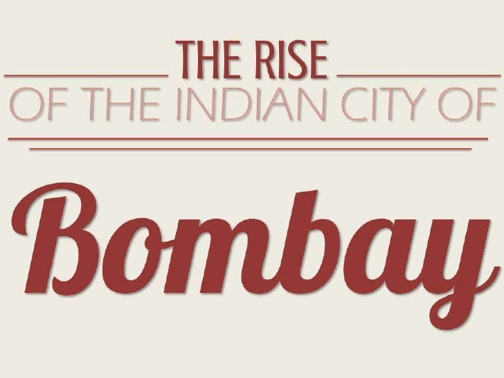 THE RISEOF THE INDIAN CITY OFBomba