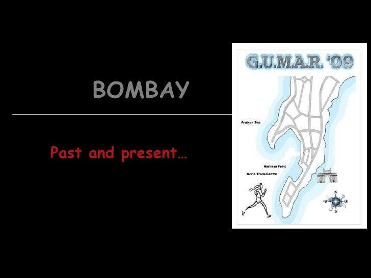 BOMBAY Past and present…
