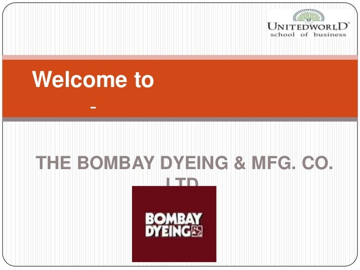 Welcome to - <br />THE BOMBAY DYEING & MFG. CO. LTD <br />